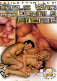 Fetish Fanatics 1 - Girls who Like to Get Double Fucked video