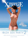 Private Xtreme 35 - Ibiza Sex Party 2